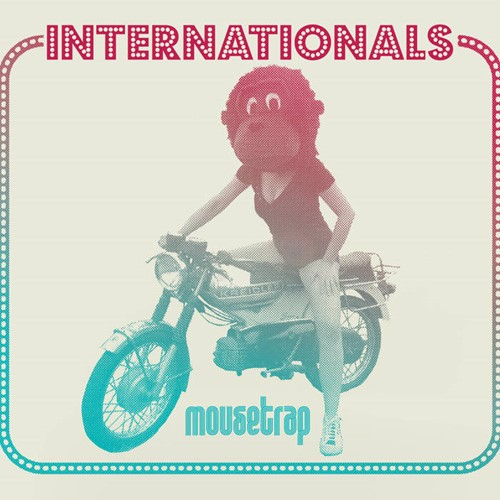 Internationals - Mousetrap